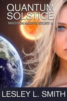 Quantum Solstice ebook by Lesley L. Smith