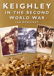 Keighley At War ebook by Ian Dewhirst