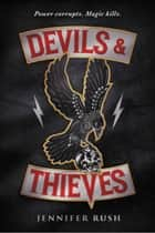 Devils & Thieves ebook by Jennifer Rush