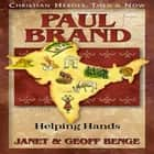 Paul Brand - Helping Hands audiobook by