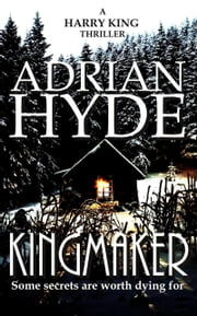 Kingmaker: A Harry King Thriller ebook by Adrian Hyde