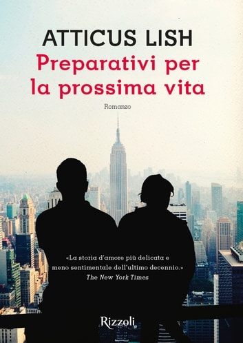 Preparativi per la prossima vita ebook by Atticus Lish