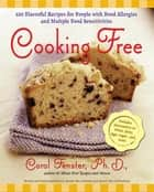 Cooking Free ebook by Carol Fenster, Ph.D.