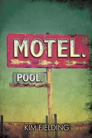 Motel. Pool. ebook by Kim Fielding