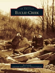 Euclid Creek ebook by Roy Larick,Bob Gibbons,Edward Siplock
