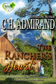 The Rancher's Heart ebook by C.H. Admirand