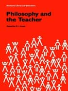 Philosophy and the Teacher ebook by D.I. Lloyd