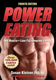 Power Eating, Fourth Edition ebook by Susan Kleiner, Maggie Greenwood-Robinson