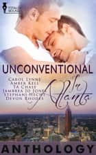 Unconventional in Atlanta ebook by Devon Rhodes, Jambrea Jones, T.A. Chase,...