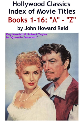 HOLLYWOOD CLASSICS Index of Movie Titles BOOKS 1-16:
