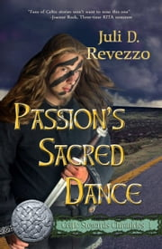 Passion's Sacred Dance (Celtic Stewards Chronicles, Book 1) ebook by Juli D. Revezzo