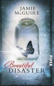 Beautiful Disaster - Roman eBook by Henriette Zeltner, Jamie McGuire