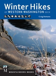 Winter Hikes of Western Washington Deck - The 50 Best (Mostly) Snow-Free Trails ebook by Craig Romano