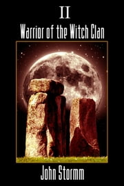 Warrior Of The Witch Clan ebook by John Stormm