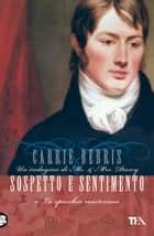 Sospetto e sentimento - Un'indagine di Mr & Mrs Darcy ebook by Carrie Bebris