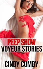 Peep Show: Three Voyeur Stories ebook by Cindy Cumby