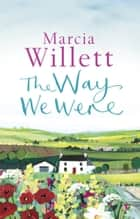 The Way We Were ebook by Marcia Willett