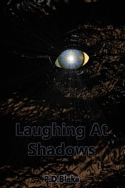Laughing at Shadows ebook by P.D Blake