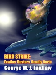 Bird Strike ebook by Laidlaw, George, W.J.
