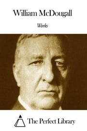 Works of William McDougall ebook by William McDougall
