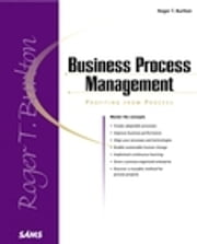 Business Process Management: Profiting From Process - Profiting From Process ebook by Roger Burlton