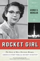 Rocket Girl ebook by George D. Morgan,Ashley Stroupe, PHD