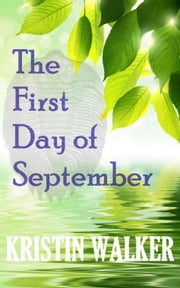 The First Day of September ebook by Kristin Walker