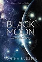Black Moon ebook by Romina Russell