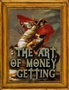 THE ART OF MONEY GETTING ebook by P.T. Barnum, FREDERICK L. LIPMAN, ROGER W. BABSON