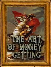 THE ART OF MONEY GETTING ebook by P.T. Barnum,FREDERICK L. LIPMAN,ROGER W. BABSON