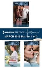 Harlequin Medical Romance March 2016 - Box Set 1 of 2 - The Socialite's Secret\Saving Maddie's Baby\Breaking All Their Rules ebook by Carol Marinelli, Marion Lennox, Sue MacKay