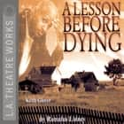 A Lesson Before Dying audiobook by Ernest J. Gaines, Romulus Linney, Rick Foucheux, Keith Glover, Jamahl Marsh, Linda Powell, Jefferson A. Russell, Jerry Whiddon, Beatrice Winde