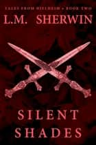 Silent Shades ebook by L.M. Sherwin