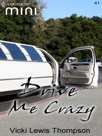 Drive Me Crazy ebook by Vicki Lewis Thompson
