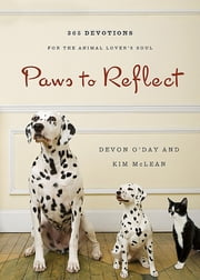 Paws to Reflect - 365 Daily Devotions for the Animal Lover's Soul ebook by Kim McLean, Devon O'Day
