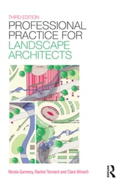 Professional Practice for Landscape Architects ebook by Rachel Tennant,Nicola Garmory,Clare Winsch