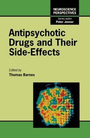Antipsychotic Drugs and Their Side-Effects ebook by Thomas R.E. Barnes,Peter Jenner