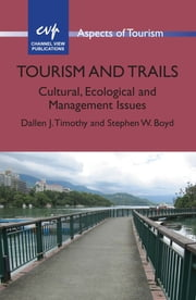 Tourism and Trails - Cultural, Ecological and Management Issues ebook by Dallen J. Timothy,Stephen W. Boyd