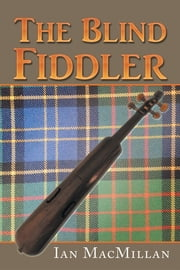 The Blind Fiddler ebook by Ian MacMillan