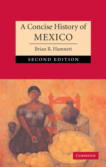 A Concise History of Mexico ebook by Brian R. Hamnett