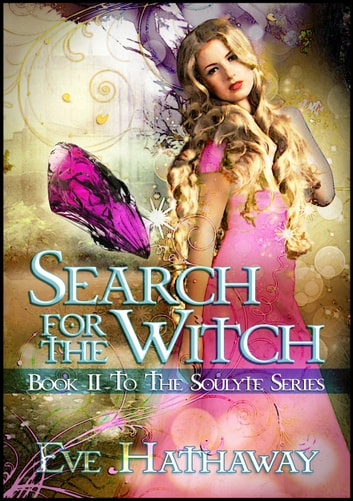 Search For The Witch: Soulyte 2 - Soulyte ebook by Eve Hathaway