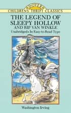 The Legend of Sleepy Hollow and Rip Van Winkle ebook by Washington Irving