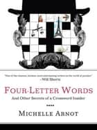 Four-Letter Words ebook by Michelle Arnot