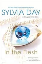 In the Flesh ebook by Sylvia Day