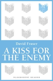 A Kiss for the Enemy ebook by David Fraser