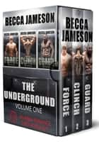 The Underground Box Set, Volume One ebook by Becca Jameson