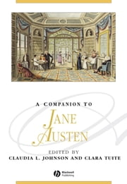 A Companion to Jane Austen ebook by Claudia L. Johnson,Clara Tuite
