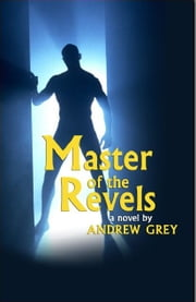 Master of Revels ebook by Andrew Grey
