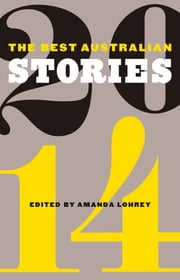 The Best Australian Stories 2014 ebook by Amanda Lohrey