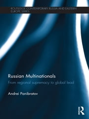 Russian Multinationals - From Regional Supremacy to Global Lead ebook by Andrei Panibratov
